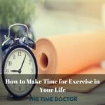 How to Make Time for Exercise in Your Life