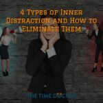 4 Types of Inner Distraction and How to Eliminate Them