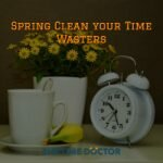 Spring Clean your Time Wasters