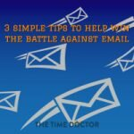3 simple tips to help win the battle against email