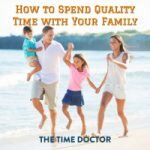 How to Spend Quality Time with Your Family